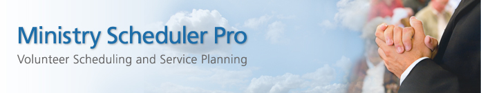 Ministry Scheduler Pro 6 - Volunteer scheduling and service planning