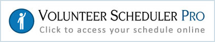 Volunteer Scheduler Pro - Click to access your schedule online